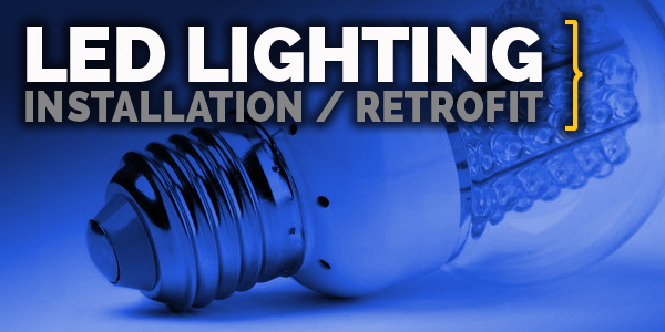 led lighting installation and retrofitting